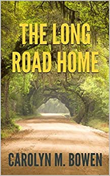The Long Road Home: Romantic Murder Mystery by [Bowen, Carolyn]