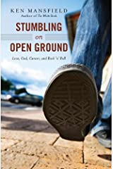 Stumbling on Open Ground: Love, God, Cancer, and Rock 'n' Roll Paperback