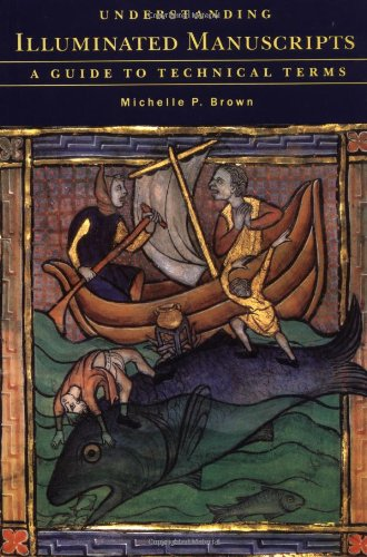 Understanding Illuminated Manuscripts: A Guide to...