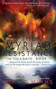 The Myriad Resistance: The Tesla Gate, Book II by [Mimms, John D.]