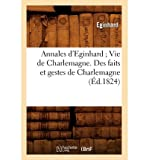 img - for [ ANNALES D'EGINHARD; VIE DE CHARLEMAGNE. DES FAITS ET GESTES DE CHARLEMAGNE (1824) (FRENCH, ENGLISH) Paperback ] Eginhard ( AUTHOR ) Mar - 26 - 2012 [ Paperback ] book / textbook / text book