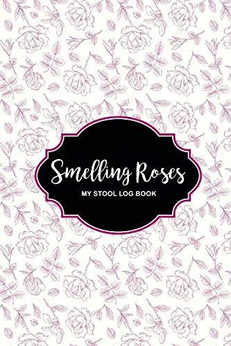 Smelling Roses My Stool Log Book: Elegant Handy Stool - Bradley Stool