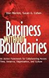 img - for Business Without Boundaries: An Action Framework for Collaborating Across Time, Distance, Organization, and Culture by Don Mankin (2004-10-07) book / textbook / text book