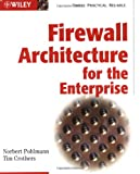 Firewall Architecture for the Enterprise, Norbert Pohlmann and Tim Crothers, 076454926X