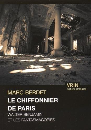Le chiffonier de Paris: Walter Benjamin et les fantasmagories (Matiere Etrangere) (French Edition)