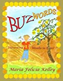 img - for Buz Words: Discovering Words in Pairs by Kelley Maria Felicia (2007-01-01) Paperback book / textbook / text book