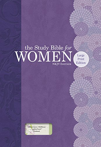 The Study Bible for Women: NKJV Large Print Edition, Willow Green/Wildflower LeatherTouch (Holman Study Bible Nkjv Large Print Edition)