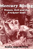 Mercury Rising : Women, Evil and the Trickster Gods, McNeely, Deldon Anne, 0882143662