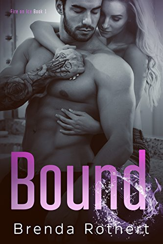 Bound (Fire on Ice Book 1) by [Rothert, Brenda]
