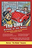 The Dmv . . . Asleep at the Wheel: An Immigrant's View of Scandalous Government Waste