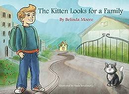 The Kitten Looks for a Family (Kitten`s  Adventures Book 1) by [Moore, Belinda]