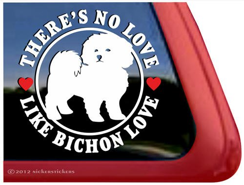 - There's No Love Like Bichon Love ~ Bichon Frise Dog Vinyl Window Auto Decal Sticker