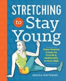 img - for Stretching to Stay Young: Simple Workouts to Keep You Flexible, Energized, and Pain Free book / textbook / text book