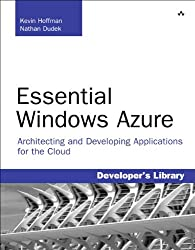 Essential Windows Azure: Architecting and Developing Applications for the Cloud