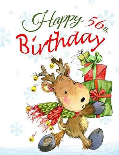 Happy 56th Birthday: Adorable Christmas Reindeer Themed Book with Lined Pages That Can be Used as a Journal or Notebook. ()