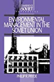 Environmental Management in the Soviet Union (Cambridge Russian Paperbacks)