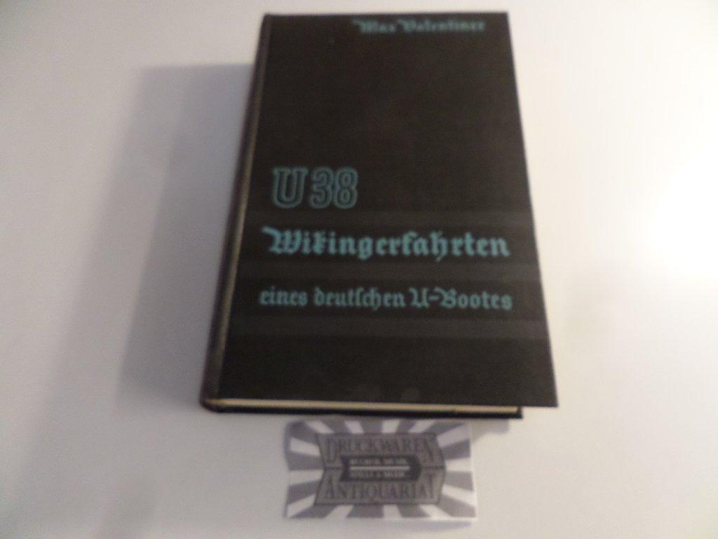 U 38. Wikingerfahrten eines deutschen U-Bootes