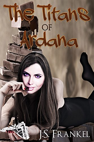 The Titans of Ardana by [Frankel, J.S.]
