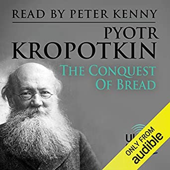 The Conquest of Bread - Peter Kropotkin