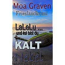 Der Adler Joachim Stein - Die ersten drei Fälle - Kriminalroman: Frieslandkrimi LaLeLu... und tot bist du - KALT - Nebel (Der Adler Joachim Stein in Friesland 1) (German Edition)