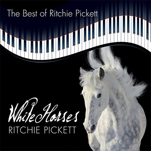 - White Horses (The Best of Ritchie Pickett)