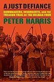 A Just Defiance, Peter Harris, 0520273648