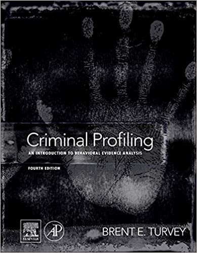 Criminal Profiling: An Introduction To Behavioral Evidence Analysis por Brent E. Turvey epub