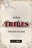 INDIAN TRIBES THROUGH THE AGES