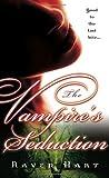 The Vampire's Seduction, Raven Hart, 0345479750