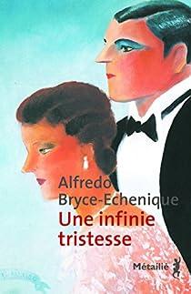 Une infinie tristesse par Bryce-Echenique