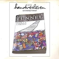 Tunnel - oder Der Tag, als Mutter von mir ging. Aus der Edition Handverlesen