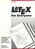 LATEX for Everyone : A Reference Guide and Tutorial for Typesetting Documents Using a Computer, Hahn, Jane, 0963104403