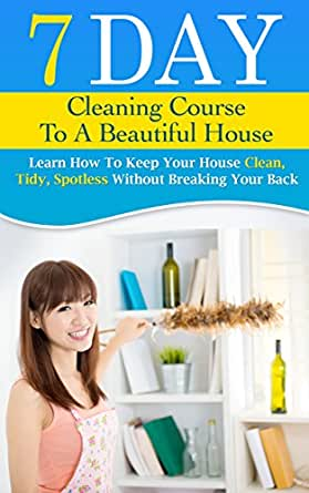 7 day cleaning course to a beautiful house learn how to. Black Bedroom Furniture Sets. Home Design Ideas