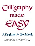 Calligraphy Made Easy: A Beginner's Workbook (A Perigee Book)