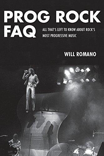 Prog Rock FAQ: All That's Left to Know About Rock's Most Progressive Music (Faq Series) [Will Romano] (Tapa Blanda)