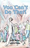 You Can't Do That!: The story of Gladys Aylward