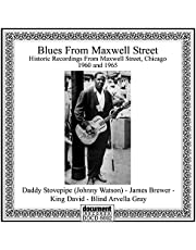 Blues From Maxwell Street: Historic Recordings From Maxwell Street, Chicago 1960 And 1965
