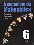 A Conquista da Matemática. 6º Ano