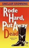Rode Hard, Put Away Dead, Sinclair Browning, 0553583271