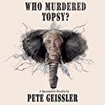 Who Murdered Topsy? | Pete Geissler
