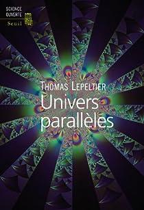 Univers parallèles par Lepeltier