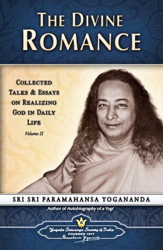 The Divine Romance: Collected Talks and Essays on Realizing God in Daily Life: 2