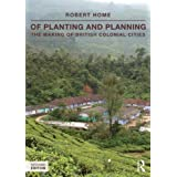 Of Planting and Planning: The making of British colonial cities