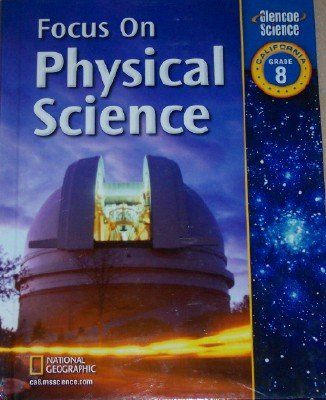 Focus on Physical Science Grade 8, California Edition