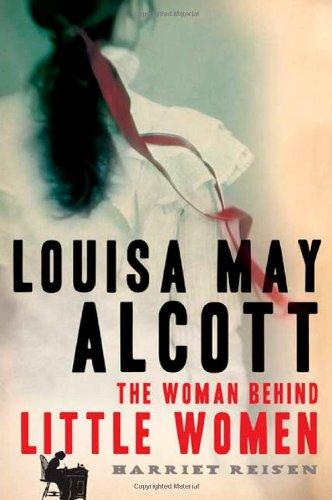 Louisa May Alcott: The Woman Behind Little Women (John MacRae Books)