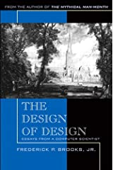 Design of Design, The: Essays from a Computer Scientist Kindle Edition