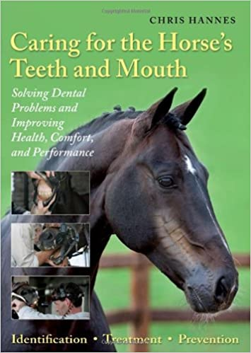 Caring for the Horse's Teeth and Mouth: Solving Dental