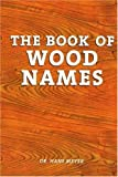 The Book of Wood Names, Hans Meyer, 0941936627