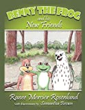 Benny the Frog and His New Friends, Ranee Mercier Rosenlund, 1477296301