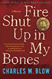 img - for Fire Shut Up in My Bones book / textbook / text book